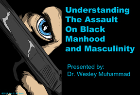 Understanding the Assault on Black Manhood and Masculinity