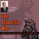 The Scientific War by Dr. Wesley Muhammad
