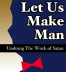 Let Us Make Man: Undoing the Work of Satan by Dr. Wesley Muhammad
