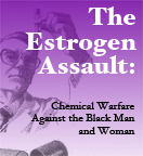 The Estrogen Assault by Dr. Wesley Muhammad